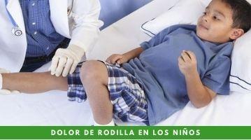 Conoce las causas del dolor de rodilla en los niños, ¿hay razones para preocuparnos?